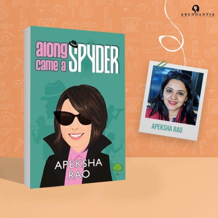 Apeksha Rao book Along Came A Spyder